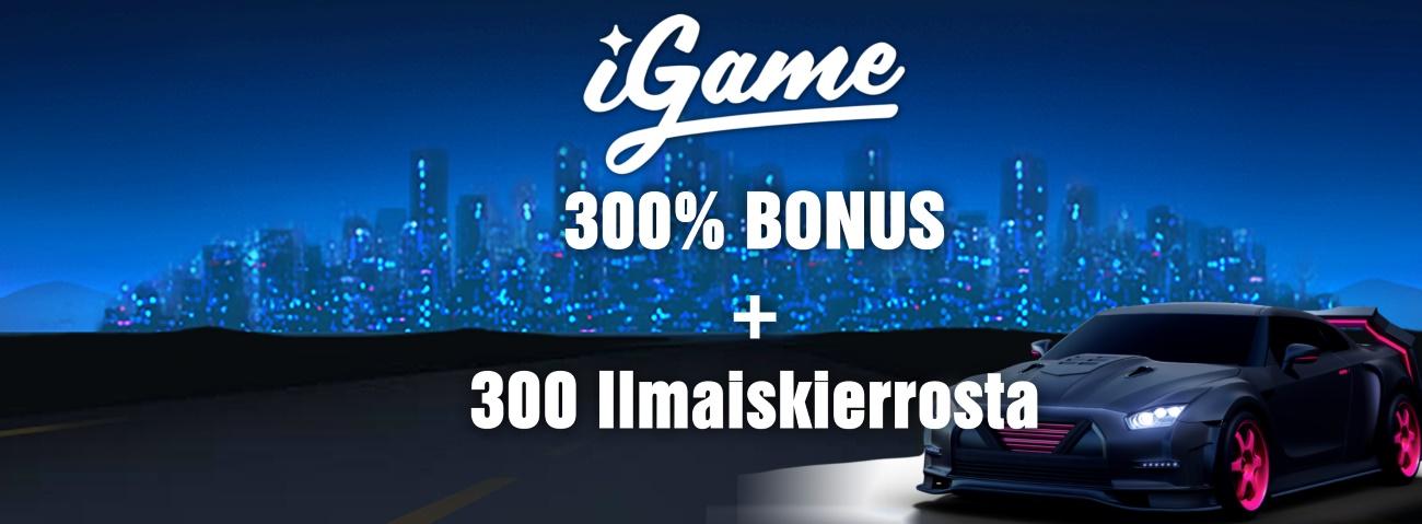 iGame Casinon 300%:n bonus ja 300 ilmaiskierrosta