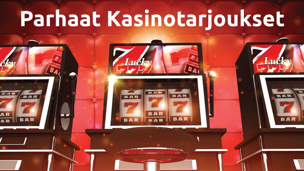 Parhaat Kasinotarjoukset saunacasinot.com